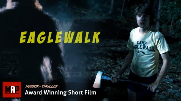 Horror Short Film ** EAGLEWALK ** [ Award Winning ] Thriller movie By Rob Himebaugh & Team